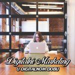 Digitalni marketing u digitalnom dobu